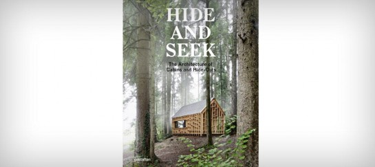 HIDE AND SEEK – THE ARCHITECTURE OF CABINS AND HIDE-OUTS
