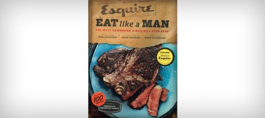 EAT LIKE A MAN: THE ONLY COOKBOOK A MAN WILL EVER NEED