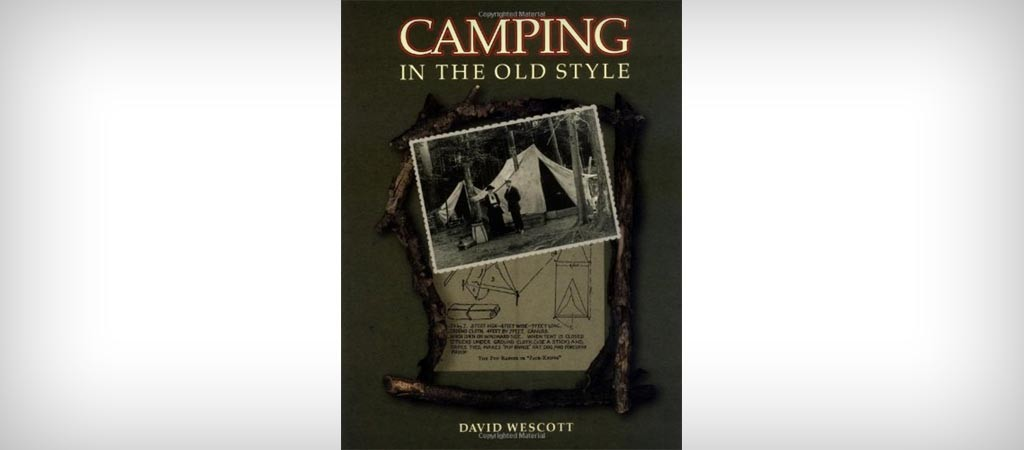 Camping in the Old Style by David Wescott