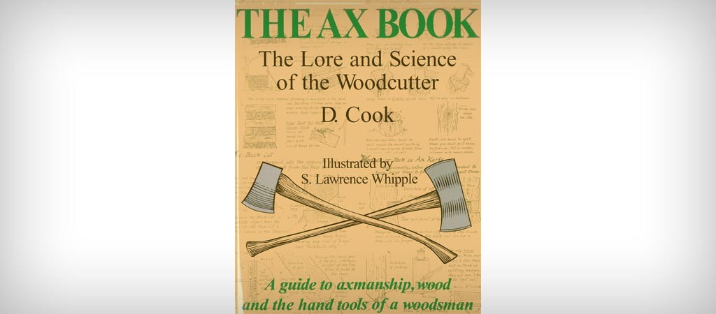 The Ax Book - The Lore and Science of The Woodcutter