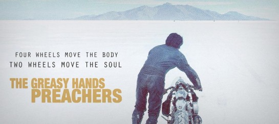 THE GREASY HANDS PREACHERS MOTORCYCLE DOCUMENTARY