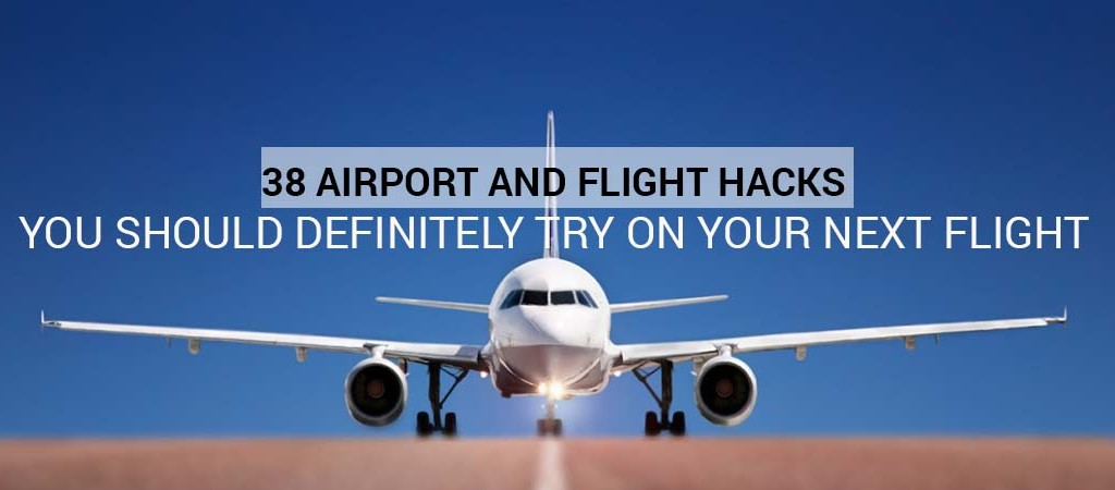 38 Airport and Flight Hacks