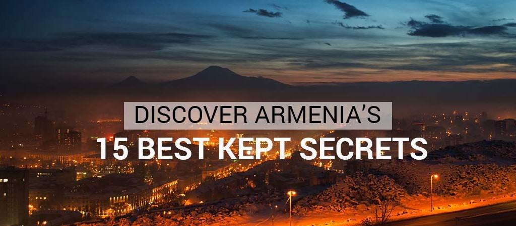 Discover Armenia's 15 Best Kept Secrets