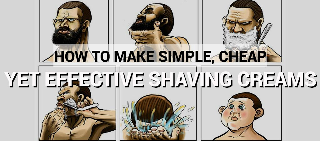 Here's How to Make Simple, Cheap, Yet Effective Homemade Shaving Creams