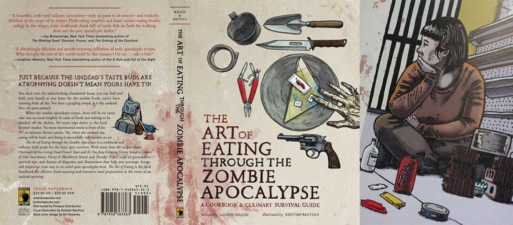 THE ART OF EATING THROUGH THE ZOMBIE APOCALYPSE A COOKBOOK AND CULINARY SURVIVAL GUIDE