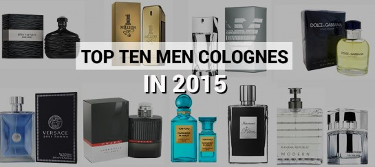 Here Is Our List Of The Top 10 Men Colognes In 2015