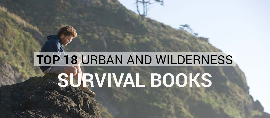 Top 18 Urban And Wilderness Survival Books