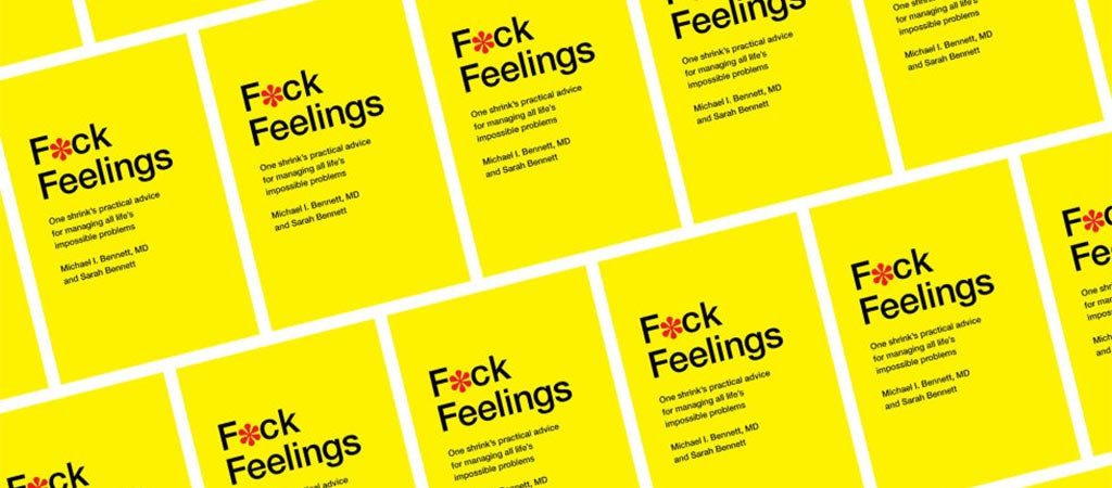 F*ck Feelings Emotions Are Overrated