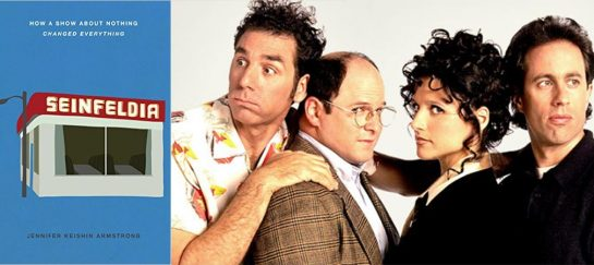 Seinfeldia | How A Show About Nothing Changed Everything
