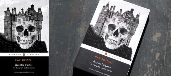 Haunted Castles: The Complete Gothic Stories | By Ray Russell
