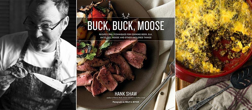 Buck, Buck, Moose By Hank Shaw