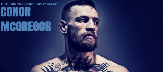 11 Things You Didn't Know About Conor McGregor