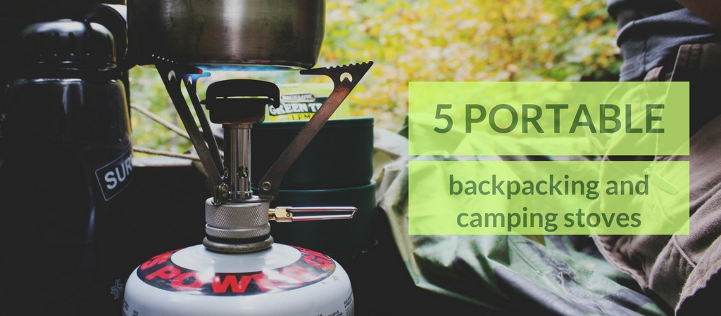 5 Portable Backpacking and Camping Stoves