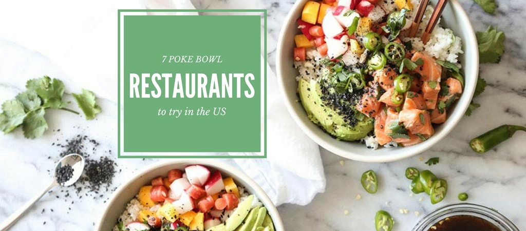 7 Poke Bowl Restaurants to Try in the United States