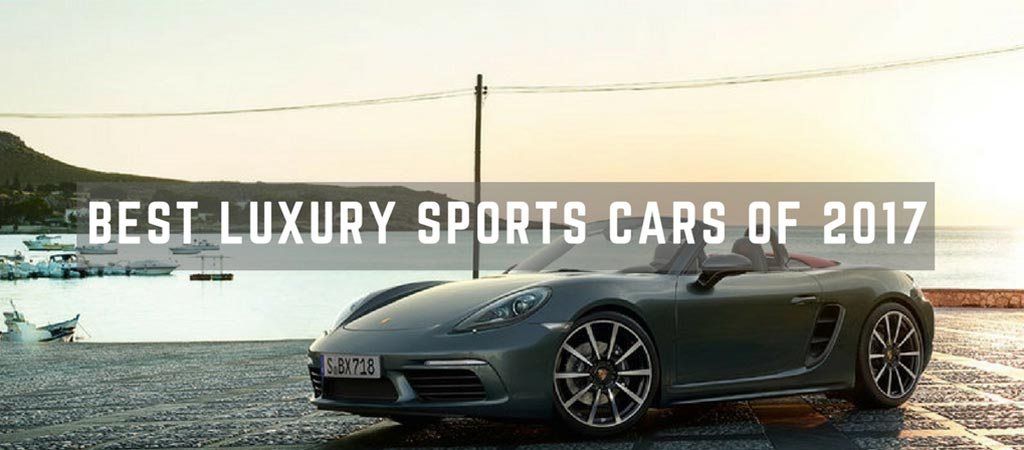 The 3 Best Luxury Sports Cars Of 2017