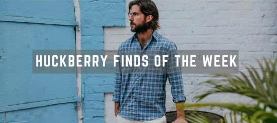 Huckberry Finds Of The Week