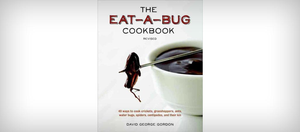 Eat-a-bug cookbook dy David George Gordon