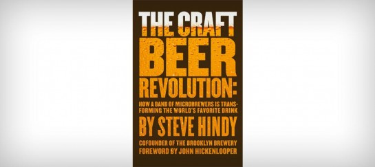 THE CRAFT BEER REVOLUTION | BY STEVE HINDY