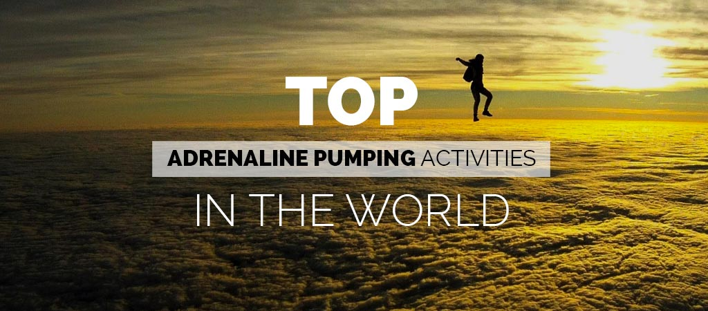 Top adrenaline activities