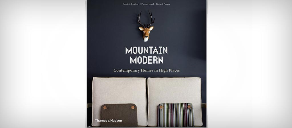 Mountain Modern - Contemporary Homes in High Places
