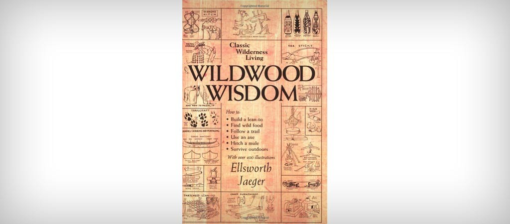 Wildwood Wisdom by Ellsworth Jaeger