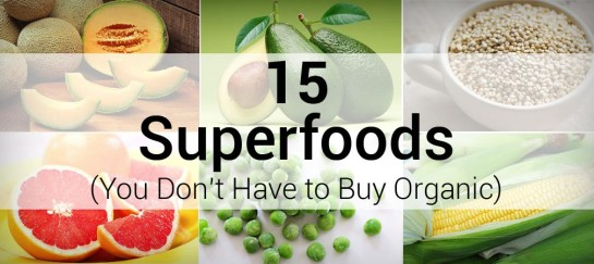15 SUPERFOODS YOU DON'T HAVE TO BUY ORGANIC