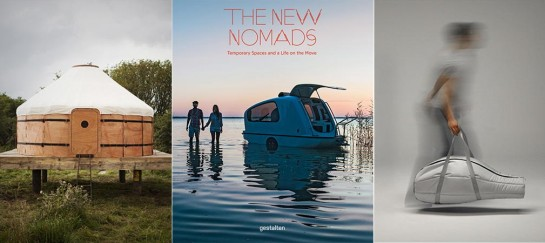 THE NEW NOMADS | TEMPORARY SPACES AND A LIFE ON THE MOVE