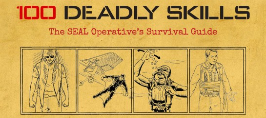 100 DEADLY SKILLS | NAVY SEAL SURVIVAL GUIDE