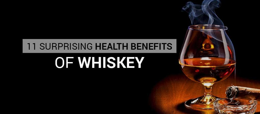 11 SURPRISING HEALTH BENEFITS OF WHISKEY