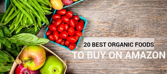 20 BEST ORGANIC FOODS TO BUY ON AMAZON