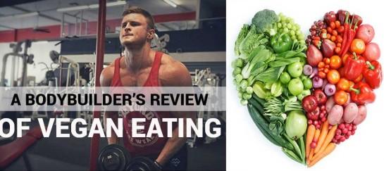 A BODYBUILDER'S REVIEW OF VEGAN EATING