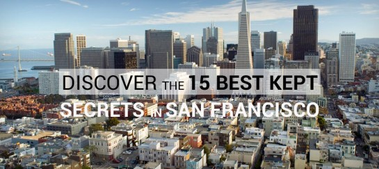 DISCOVER THE 15 BEST KEPT SECRETS IN SAN FRANCISCO