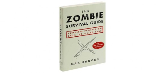 The Zombie Survival Guide: Complete Protection From The Living Dead |By Max Brooks