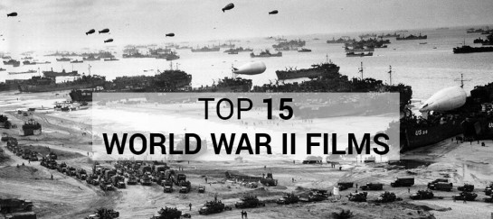 TOP 15 WORLD WAR II FILMS