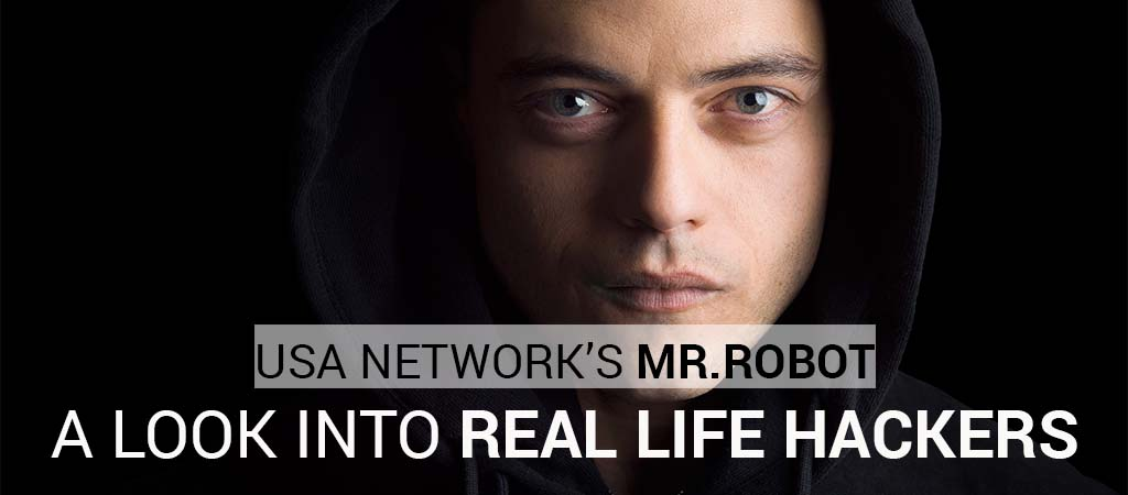 USA Networks Mr Robot A Look Into Real Life Hackers