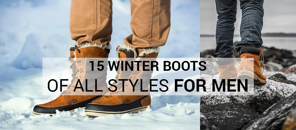 15 Winter Boots Of All Styles For Men
