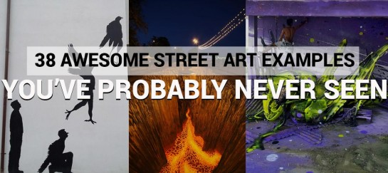 We Present You 38 Awesome Street Art Examples You've Probably Never Seen Before