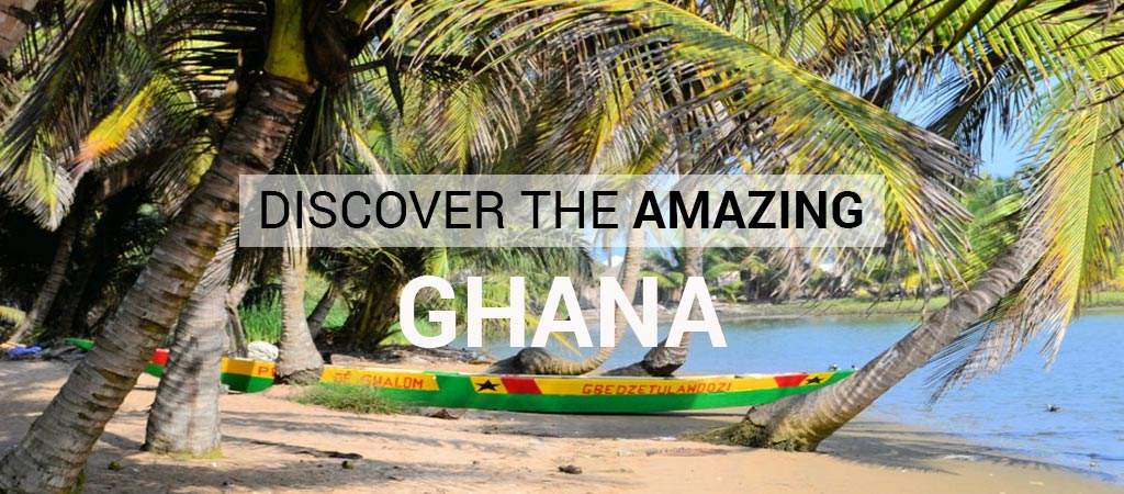 Discover The Amazing Ghana