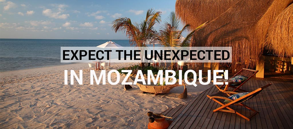 Expect The Unexpected, In Mozambique!