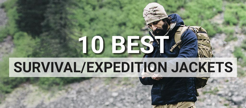 10 Best Survival/Expedition Jackets