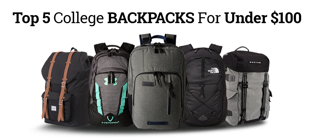 9497ee048c Top 5 College Backpacks For Under  100