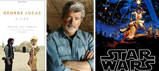 George Lucas | A Life by Brian Jay Jones
