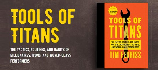 Tools of Titans | By Timothy Ferriss