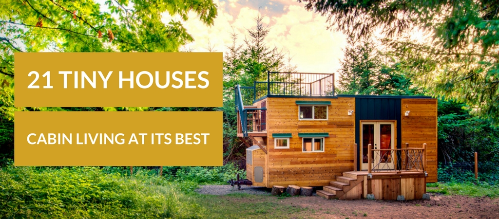 21 Tiny Houses | Cabin Living At Its Best