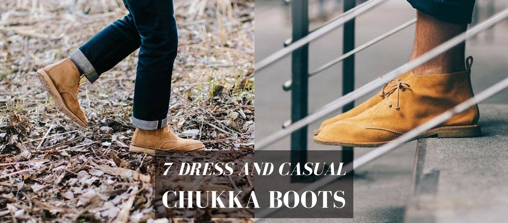 7 Dress and Casual Chukka Boots