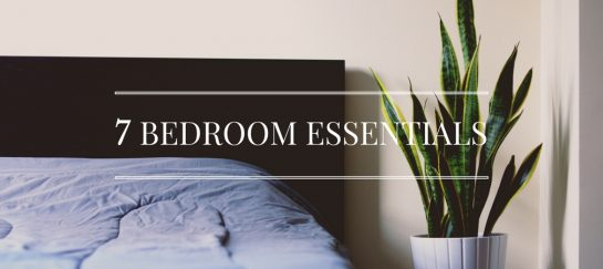 7 Bedroom Essentials For Creating Your Ultimate Retreat