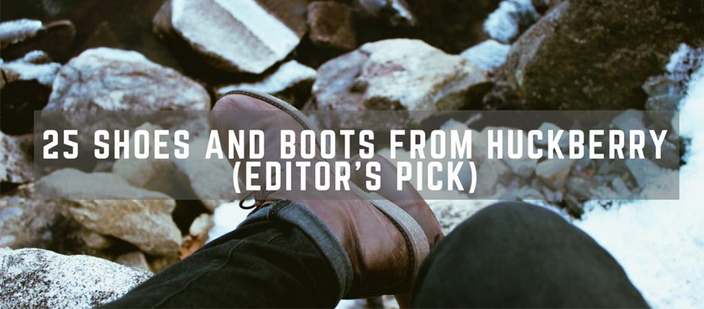 25 Shoes and Boots From Huckberry (Editor's Pick)