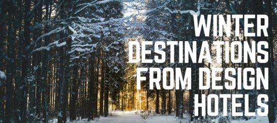 Winter Destinations From 'Design Hotels'
