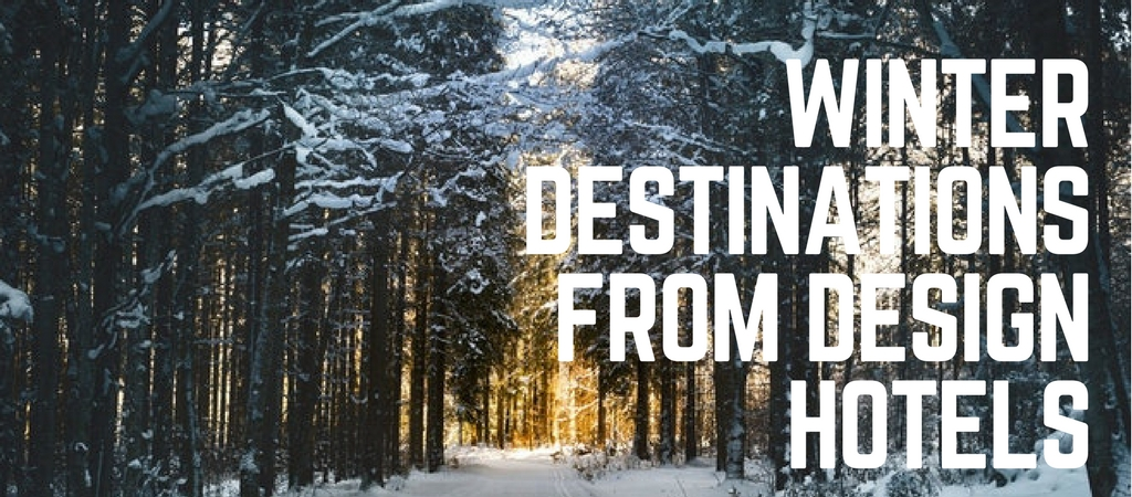 Winter Destinations From Design Hotels